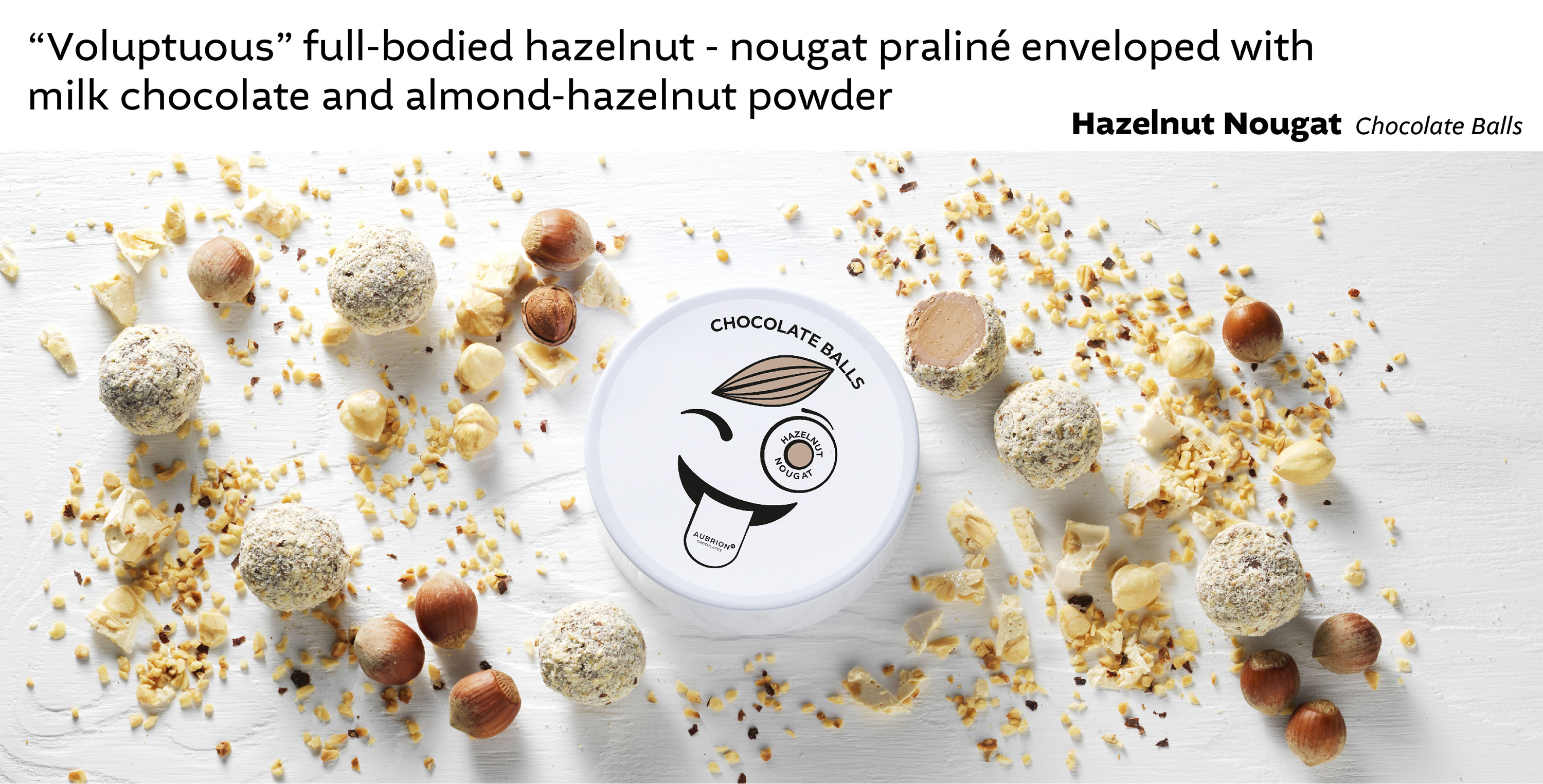 Voluptuous full-bodied hazelnut-nougat praliné enveloped with milk chocloate and almond-hazelnut powder - Hazelnut Nougat Chocolate Balls